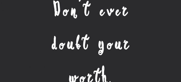 Don't Ever Doubt Your Worth | Fitness And Self-Care Quote