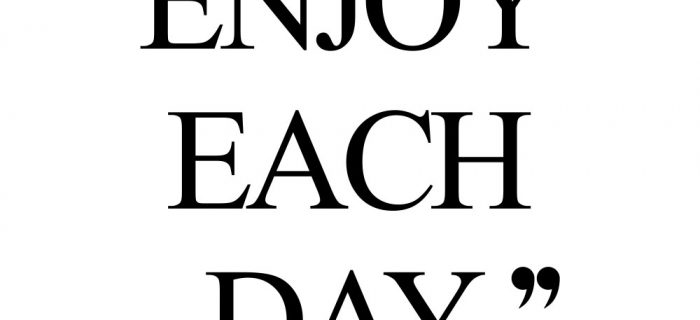 Enjoy Each Day   Fitness And Self-Care Motivation