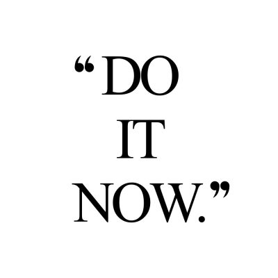 Do It Now | Inspirational Wellness And Exercise Quote / @spotebi