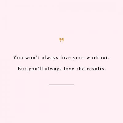 You Will Love The Results | Fitness And Self-Care Motivation Quote / @spotebi