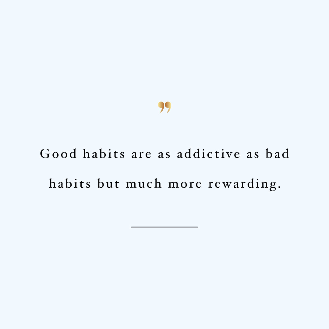Addicted to good habits! Browse our collection of motivational fitness and self-care quotes and get instant exercise and healthy lifestyle inspiration. Stay focused and get fit, healthy and happy! https://www.spotebi.com/workout-motivation/addicted-to-good-habits/
