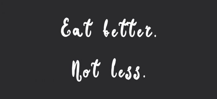Eat Better Not Less | Motivational Wellness And Exercise Quote