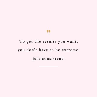 Not Extreme Just Consistent | Inspirational Exercise And Healthy Lifestyle Quote / @spotebi