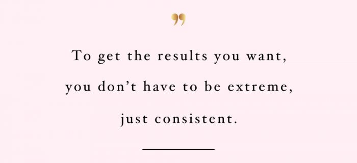 Not Extreme Just Consistent | Inspirational Exercise And Healthy Lifestyle Quote